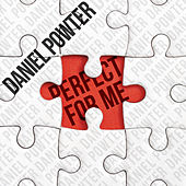 Perfect for Me by Daniel Powter
