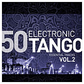 Electronic Tango Essentials, Vol.2 de Various Artists