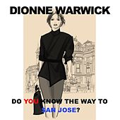 Do You Know the Way to San Jose (Live) de Dionne Warwick