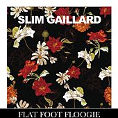 Flat Foot Floogie by Slim Gaillard