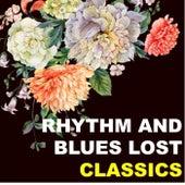 Rhythm & Blues Lost Classics van Various Artists