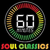 60 Minutes of Soul Classics by Various Artists
