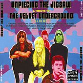 Unpiecing the Jigsaw - A Tribute to The Velvet Underground von Various Artists