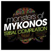 Monsters of Mykonos Tribal Compilation de Various Artists
