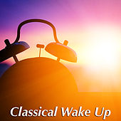 Classical Wake Up von Various Artists