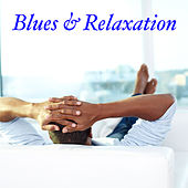 Blues & Relaxation by Various Artists
