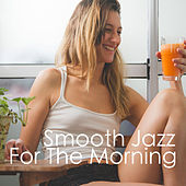 Smooth Jazz For The Morning von Various Artists
