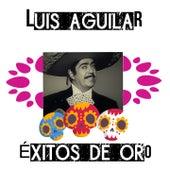 Luis Aguilar / Éxitos de Oro de Luis Aguilar