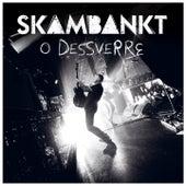 O Dessverre (Live) by Skambankt