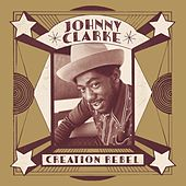 Creation Rebel von Johnny Clarke