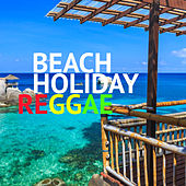 Beach Holiday Reggae by Various Artists