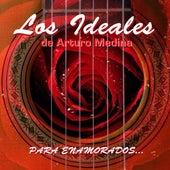 Para Enamorados by Los Ideales De Arturo Medina