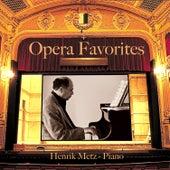 Opera Favortites by Henrik Metz