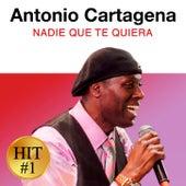Nadie Quien Te Quiera de Antonio Cartagena