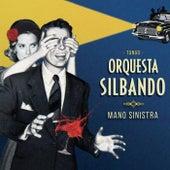 Mano Sinistra by Orquesta Silbando