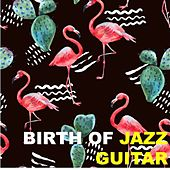 Birth of Jazz Guitar by Various Artists