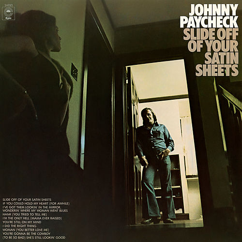 Slide off Your Satin Sheets de Johnny Paycheck
