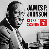 Classic Sessions Vol. 1 by James P. Johnson