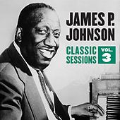 Classic Sessions Vol. 3 by James P. Johnson
