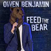 Feed the Bear by Owen Benjamin