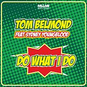 Do What I Do de Tom Belmond