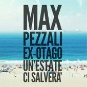 Un'estate ci salverà (feat. Ex-Otago) de Max Pezzali