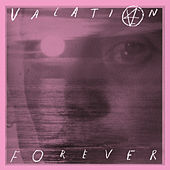 Vacation Forever de Vacation Forever