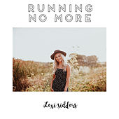 Running No More by Lexi