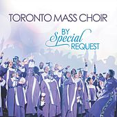 By Special Request by Toronto Mass Choir