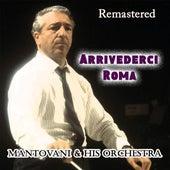 Arrivederci Roma von Mantovani & His Orchestra