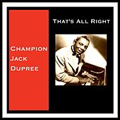 That's All Right by Champion Jack Dupree
