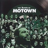 The Roots Of Motown by Various Artists