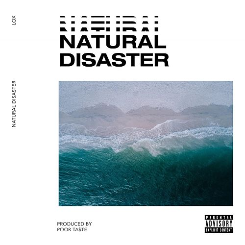 Natural Disaster by The Lox