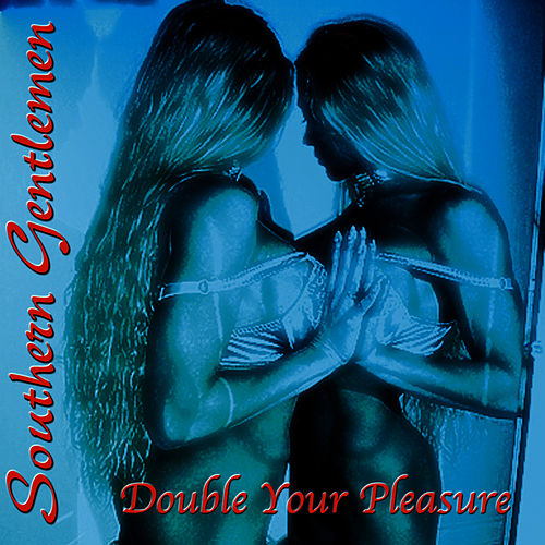 Double Your Pleasure by Southern Gentlemen