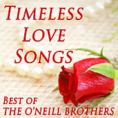 Timeless Love Songs - Best of The O'Neill Brothers de The O'Neill Brothers