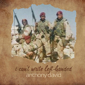 I Can't Write Left Handed by Anthony David