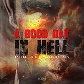 A Good Day in Hell de Phil Rey
