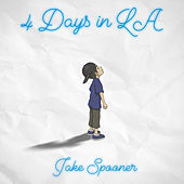 4 Days in L.A. by Jake Spooner