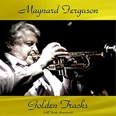 Maynard Ferguson Golden Tracks (All Tracks Remastered) de Maynard Ferguson