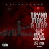 Tryna Make a Way (Remix) [feat. Mistah F.A.B., Beeda Weeda & Kaylan Hardy] by Work Dirty
