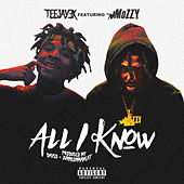 All I Know (feat. Mozzy) von Teejay3k