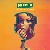 Deeper (Fancy Cars Remix) by Cailee Rae
