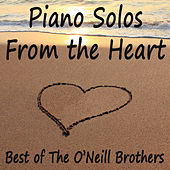Piano Solos From the Heart - Best of The O'Neill Brothers von The O'Neill Brothers