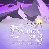The Banner Saga 3 by Austin Wintory