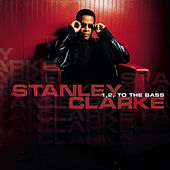 1, 2 To The Bass von Stanley Clarke