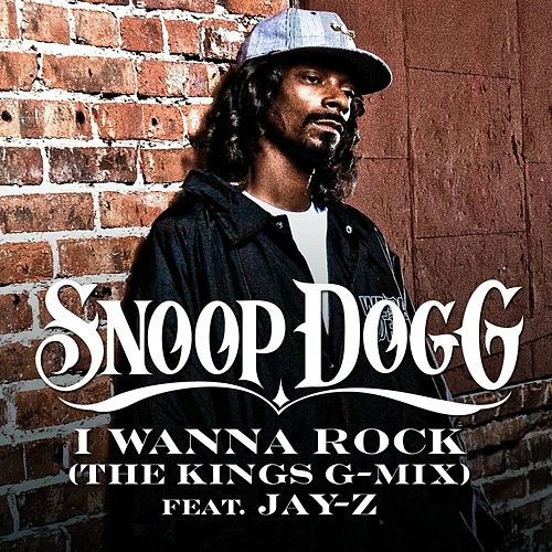 I Wanna Rock (The Kings G-Mix) by Snoop Dogg