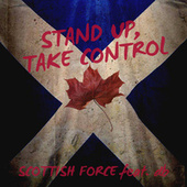 Stand Up, Take Control by Scottish Force