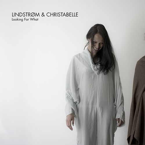 Looking For What by Lindstrom and Christabelle