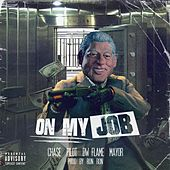 On My Job (feat. Pilot, DW Flame & Mayor) by Chase