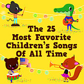 The 25 Most Favorite Children's Songs of All Time by The Countdown Kids